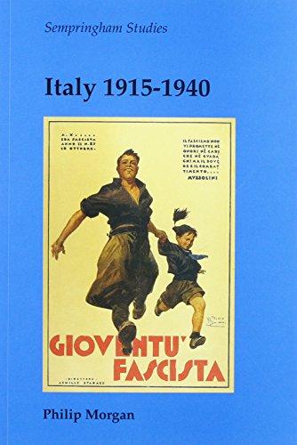 Italy 1915-1940 (Sempringham studies series): Morgan, Philip