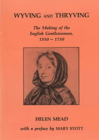 Wyving and Thryving : The Making of the English Gentletwoman 1550-1750