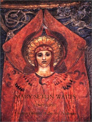 9780951581124: Mary Seton Watts (1849-1938): Unsung Heroine of the Art Nouveau