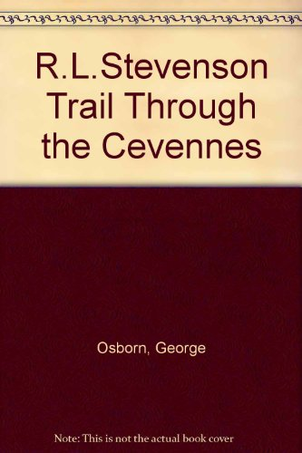 R.L.Stevenson Trail Through the Cevennes (0951583808) by Osborn, George