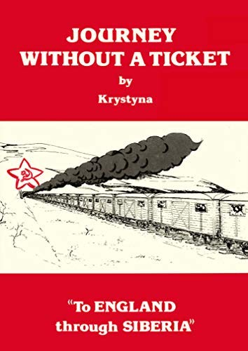 9780951588307: To England Through Siberia: Journey without a Ticket