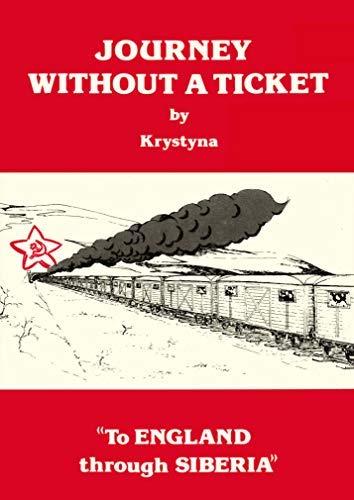 To England Through Siberia: Journey without a: Zdzislawa-Krystyna Kawecka