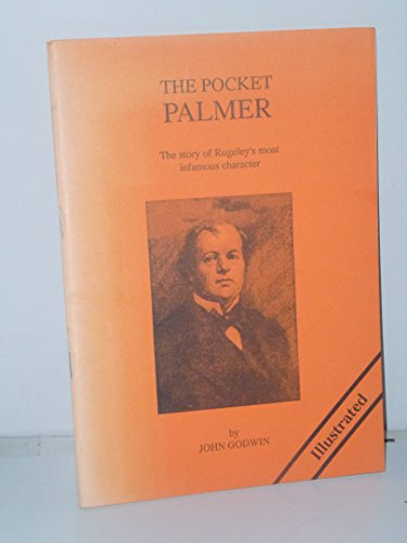 Pocket Palmer: The Story of Rugeley's Most Infamous Character (0951591312) by John Godwin