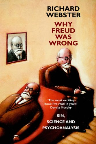 9780951592250: Why Freud Was Wrong: Sin, Science and Psychoanalysis