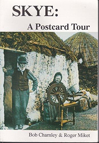 Skye: A Postcard Tour: Miket, Roger, Charnley, Robert