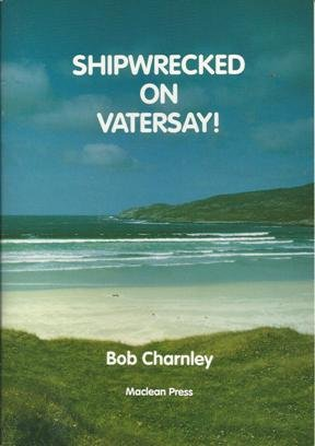 9780951602249: Shipwrecked on Vatersay