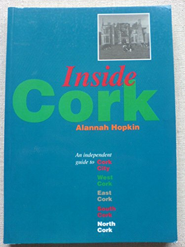 9780951603659: Inside Cork: An Independent Guide to Cork City, West Cork, East Cork, South Cork, and North Cork