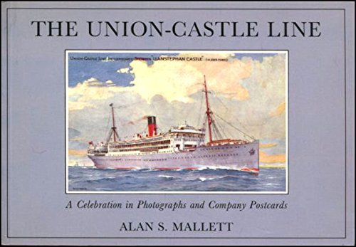 9780951603819: Union-Castle Line: A Celebration in Photographs and Company Postcards (Shipping & Inland Waterways)