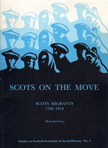 9780951604403: Scots on the Move: Scots Migrants,1750-1914 (Studies in Scottish economic & social history)