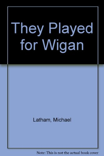 They Played for Wigan (0951609823) by Michael Latham; Robert Gate