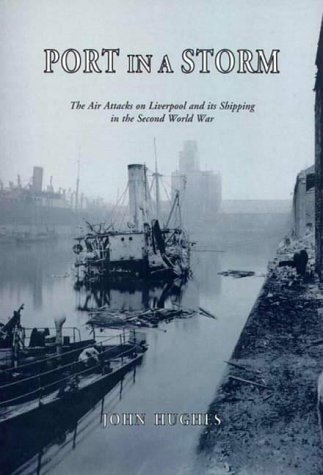 9780951612965: Port in a Storm: Air Attacks on Liverpool and Its Shipping in the Second World War