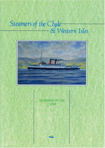 Steamers of the Clyde and Western Isles (Memories of the Clyde) (0951614037) by John Nicholson; Robin Boyd; Iain Quinn