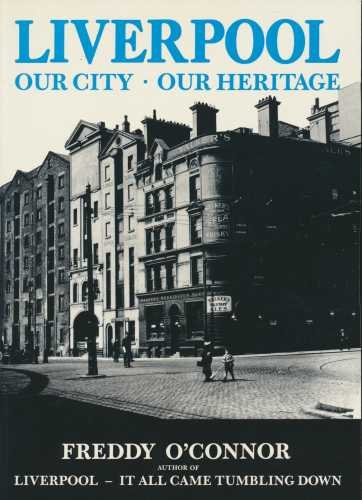 Liverpool: Our City - Our Heritage