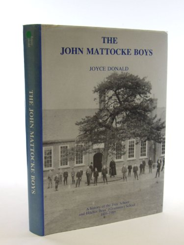 9780951626306: The John Mattocke boys: A history of the Free School and Hitchin Boys' (Grammar) School 1639-1989