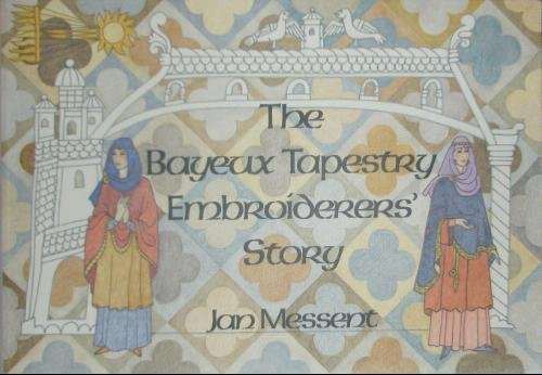 9780951634851: Bayeux Tapestry Embroiderers' Story
