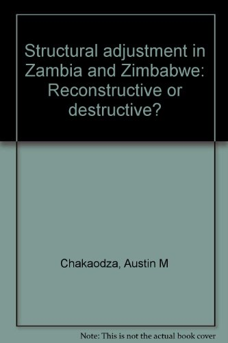 9780951635414: Structural Adjustment in Zambia and Zimbabwe: Reconstructive or Destructive?