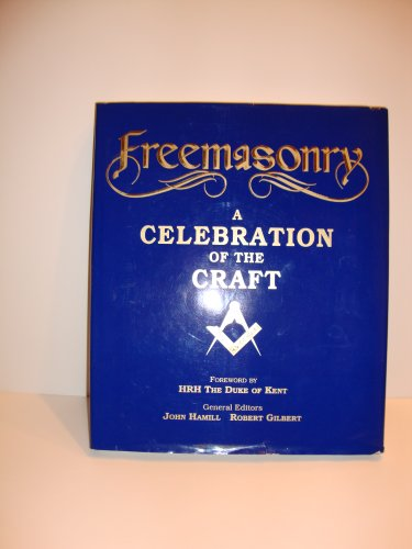Freemasonry: A Celebration of the Craft: John Hamill