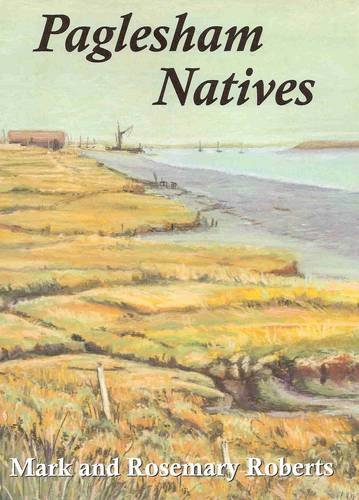 9780951637036: Paglesham Natives: 400 Years of Loves, Lives and Labours in an Essex Marshland Village