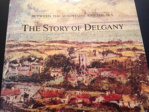 9780951641101: Between the Mountains and the Sea: Story of Delgany