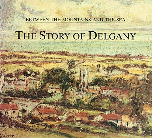 9780951641118: Between the Mountains and the Sea: Story of Delgany