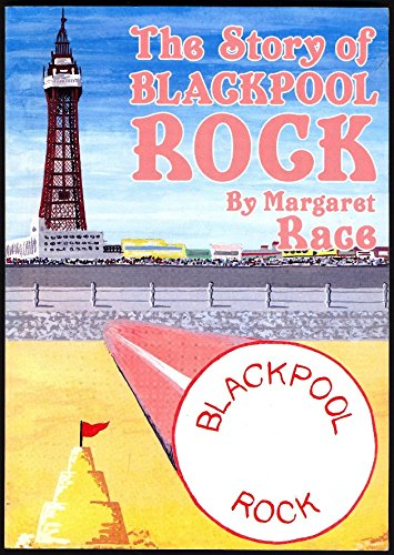 9780951652305: The story of Blackpool rock: An interesting account of how it is made and who made it