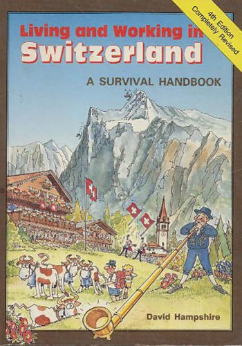 9780951652848: Living and Working in Switzerland: A Survival Handbook