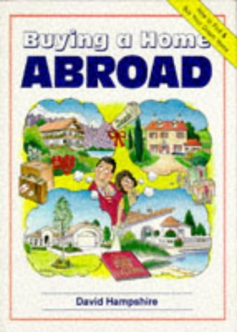 9780951652879: Buying a Home Abroad (Buying a Home Series)