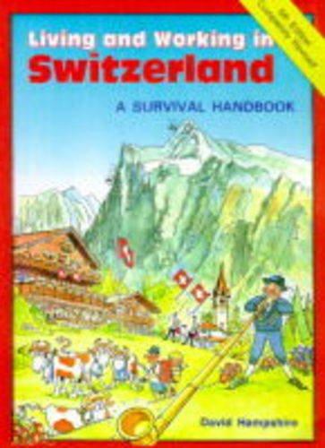 9780951652893: Living and Working in Switzerland: A Survival Handbook