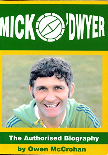 9780951662601: Mick O'Dwyer - The Authorized Biography
