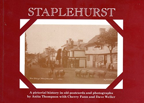 9780951667408: Staplehurst: A Pictoral History in Old Postcards and Photographs