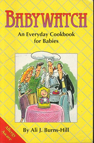 9780951667705: Babywatch: Everyday Cook Book for Babies