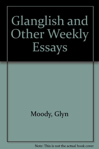 Glanglish And Other Weekly Essays (SCARCE HARDBACK FIRST EDITION, FIRST PRINTING SIGNED BY THE AU...
