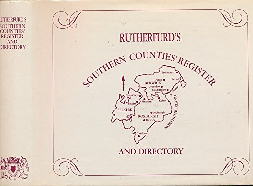 Southern Counties' Register and Directory Counties of Roxburgh, Berwick and Selkirk