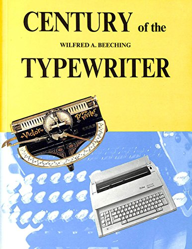 Century of the Typewriter .: BEECHING, Wilfred A.