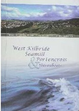 9780951683118: West Kilbride, Seamill, Portencross and Thereabouts