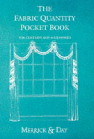 The Fabric Quantity Pocket Book for Curtains and Accessories (0951684159) by Merrick, Catherine; Day, Rebecca