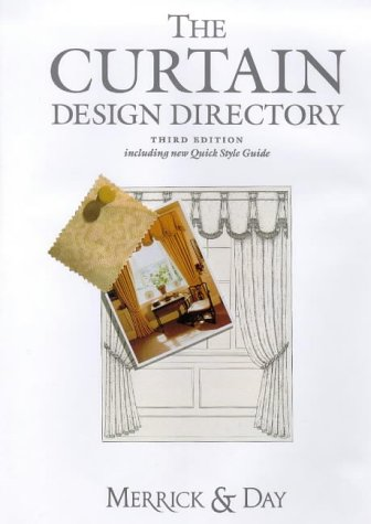 The Curtain Design Directory -- Third Edition -- Including New Quick Style Guide: Merrick, ...