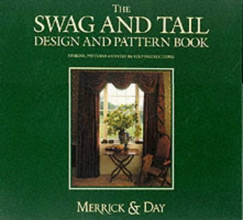 The Swag and Tail Design and Pattern Book: Merrick, Catherine; Day, Rebecca