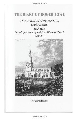 9780951684344: The Diary of Roger Lowe of Ashton-in-Makerfield, Lancashire. 1663-1678.: Including a record of the burials at Winwick Church 1666-71