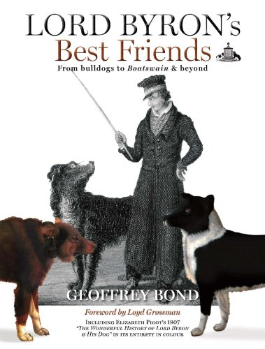 9780951689110: Lord Byron's Best Friends: From Bulldogs to Boatswain and Beyond
