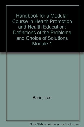 Health Promotion and Health Education Module 1: Problems and Solutions: Barie, Leo; Kickbusch, ...