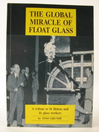 The Global Miracle of Float Glass.