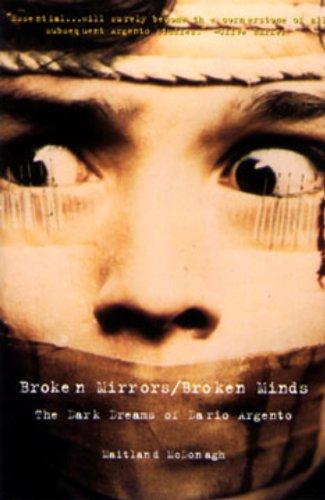 Broken Mirrors/Broken Minds: Dark Dreams of Dario Argento: McDonagh, Maitland