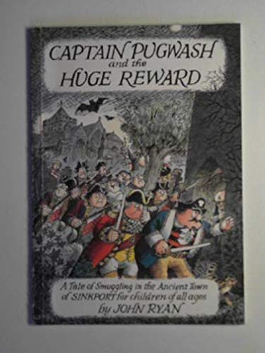 Captain Pugwash and the Huge Reward. A Tale of Smuggling in the Ancient Town of SINKPORT for chil...