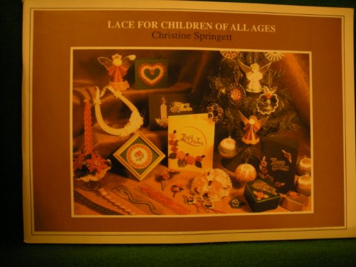 Lace for Children of All Ages: Springett, Christine