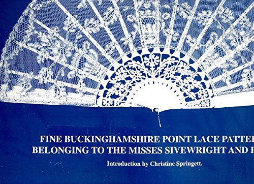 9780951715734: Fine Buckinghamshire Point Lace Patterns Belonging to the Misses Sivewright and Pope