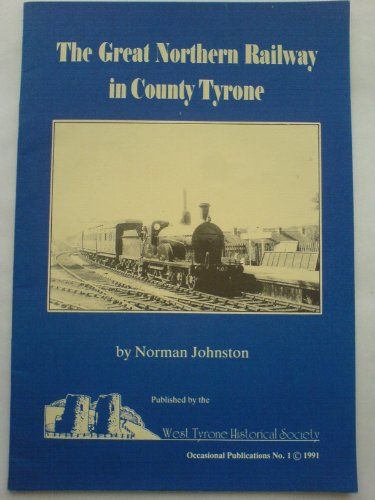 9780951717509: Great Northern Railway in County Tyrone