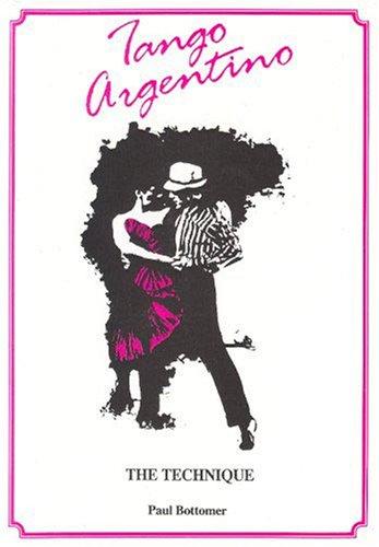 9780951724309: Tango Argentino: The Technique