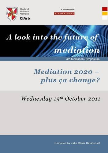 9780951737262: 4th Mediation Symposium: A Look into the Future of Mediation: Mediation 2020 - Plus CA Change?