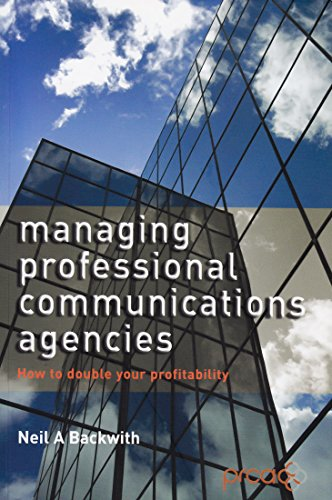 9780951739716: Managing Professional Communications Agencies: How to double your profitability